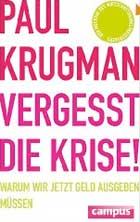Paul Krugman - Vergesst die Krise!